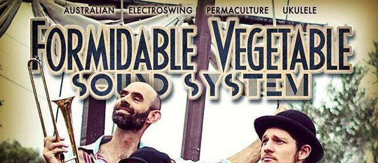 Formidable Vegetable Sound System - Monday 6 February 2017