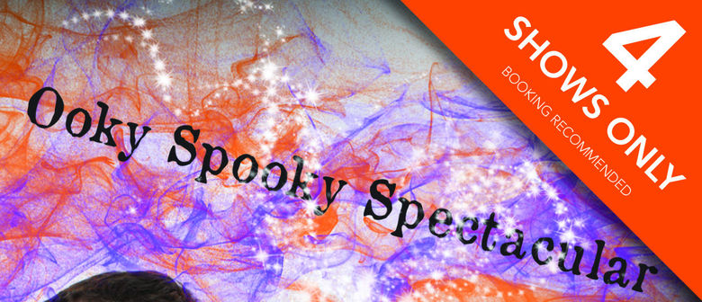 Ooky Spooky Spectacular - Illusion show